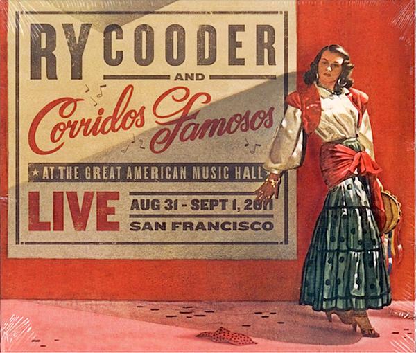 Ry Cooder & Corridos Famosos – Live in San Francisco